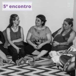 Círculo de Mulheres Maeve – 5º Encontro